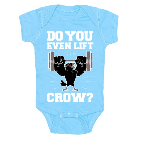 Do you Even Lift, Crow? Baby Onesy