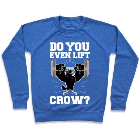Do you Even Lift, Crow? Pullover