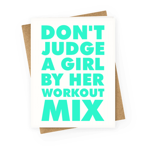 Don't Judge a Girl by Her Workout Mix Greeting Card