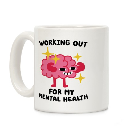 Working Out For My Mental Health Coffee Mug