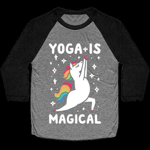 Yoga Is Magical Baseball Tee