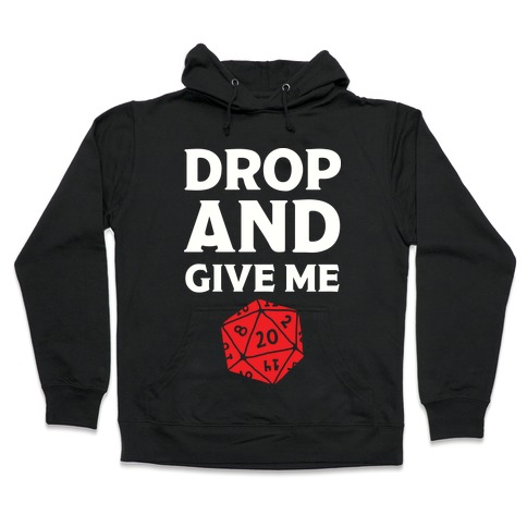 Drop And Give Me D20 Hooded Sweatshirt