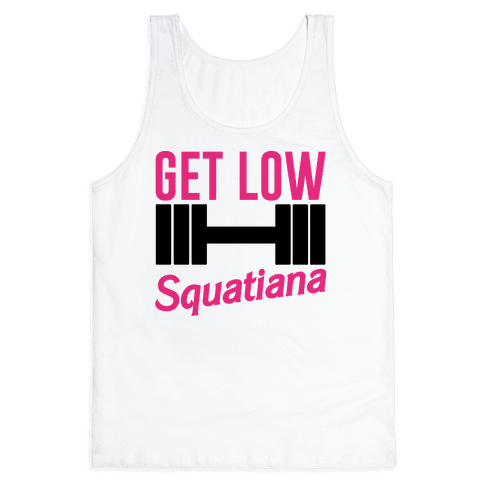 Get Low Squatiana Parody Tank Top