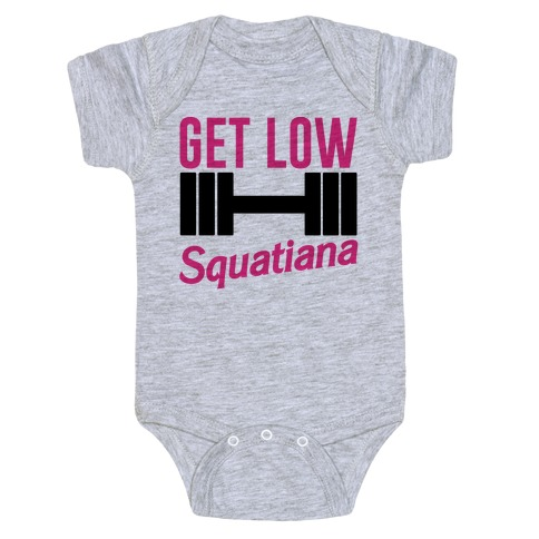 Get Low Squatiana Parody Baby Onesy