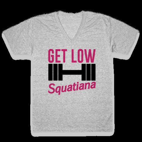 Get Low Squatiana Parody V-Neck Tee Shirt