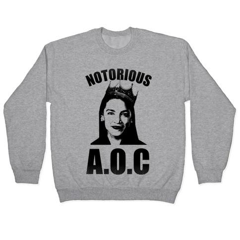 Notorious AOC (Alexandria Ocasio-Cortez) Pullover