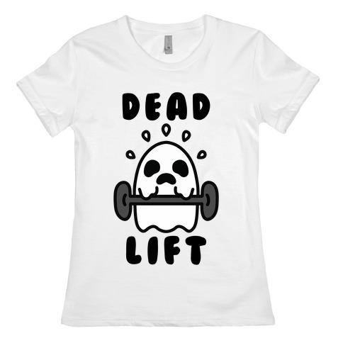 Dead Lift (Ghost) Womens T-Shirt
