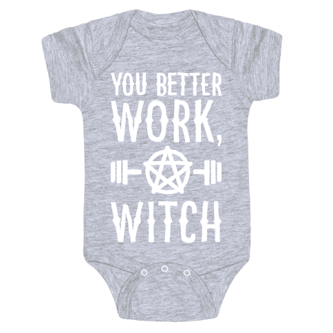 You Better Work, Witch Baby One-Piece