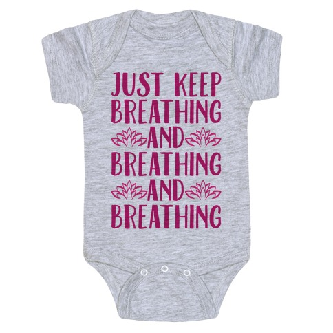 Just Keep Breathing Yoga Parody Baby Onesy