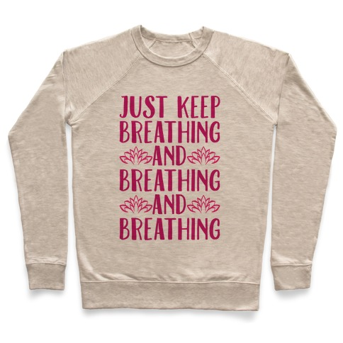 Just Keep Breathing Yoga Parody Pullover