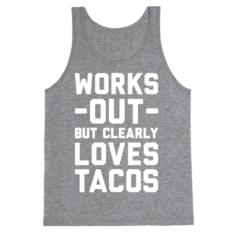 Works Out But Clearly Loves Tacos Tank Top
