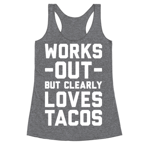 Works Out But Clearly Loves Tacos Racerback Tank Top