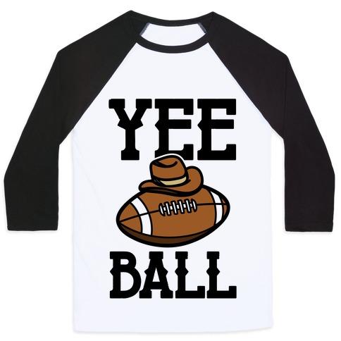 Yee Ball (Football) Baseball Tee
