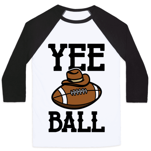 Yee Ball (Football) Baseball Tee