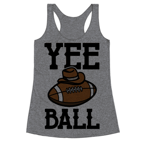 Yee Ball (Football) Racerback Tank Top