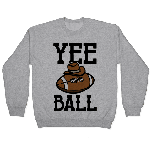 Yee Ball (Football) Pullover