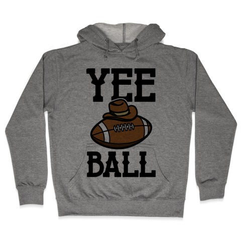 Yee Ball (Football) Hooded Sweatshirt
