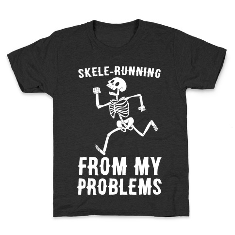 Skele-running From My Problems Kids T-Shirt