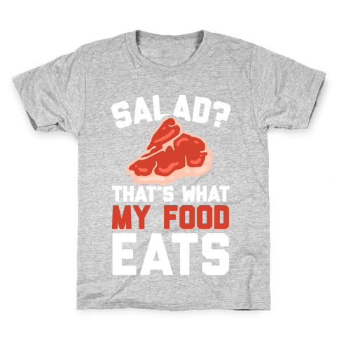 Salad? That's What My Food Eats Kids T-Shirt