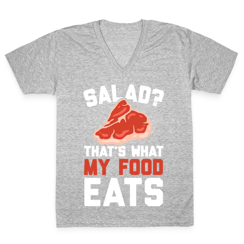 Salad? That's What My Food Eats V-Neck Tee Shirt