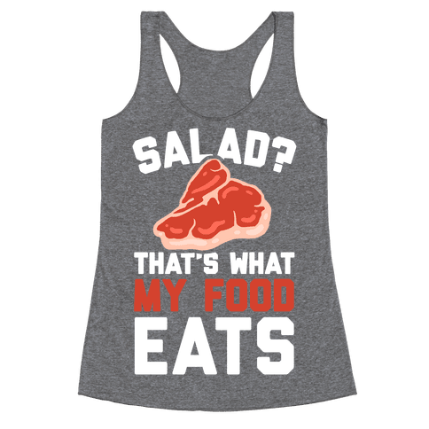 Salad? That's What My Food Eats Racerback Tank Top