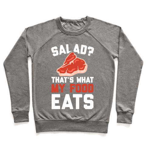 Salad? That's What My Food Eats Pullover