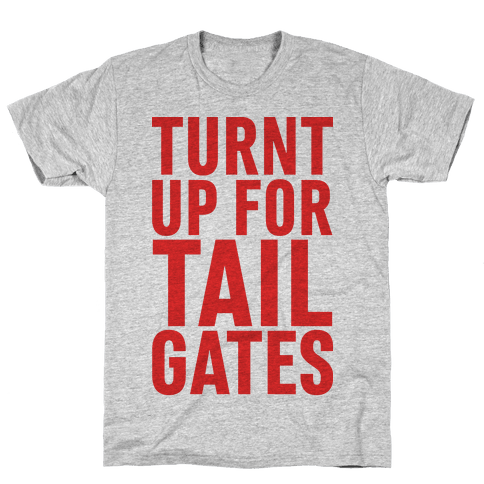 Turnt Up for Tailgates Mens T-Shirt