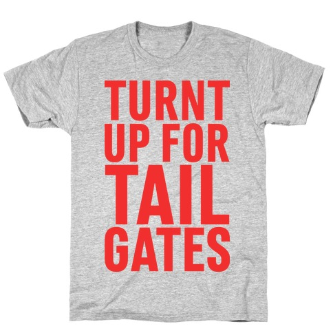 Turnt Up for Tailgates T-Shirt