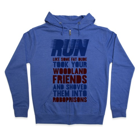 Run Like Some Fat Dude Took Your Woodland Friends Zip Hoodie