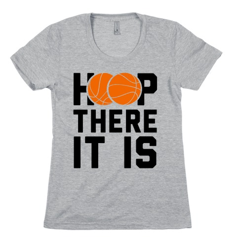 Hoop There It Is! Womens T-Shirt