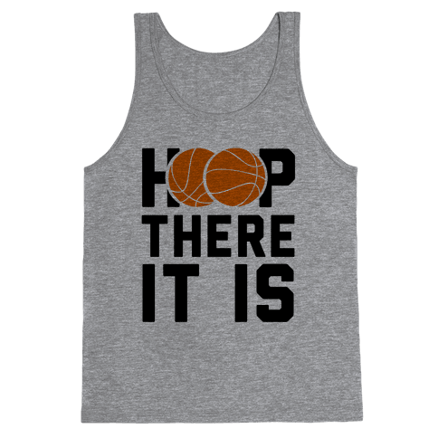 Hoop There It Is!  Tank Top