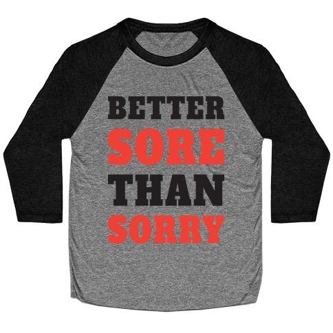 Better Sore Than Sorry (Tank) Baseball Tee