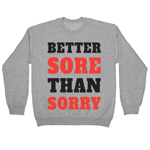 Better Sore Than Sorry (Tank) Pullover