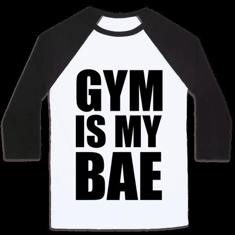 Gym Is My Bae Baseball Tee