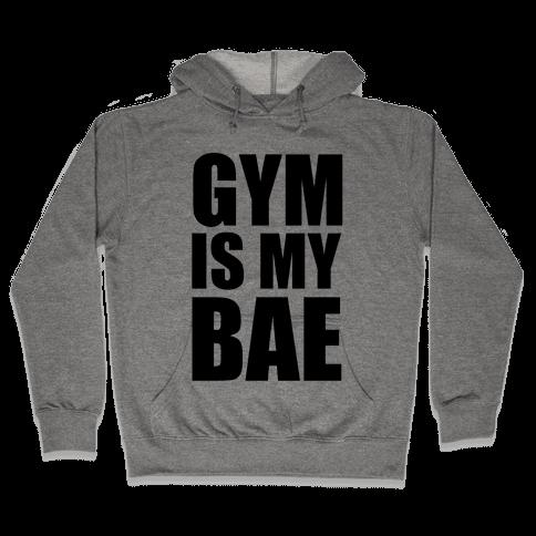 Gym Is My Bae Hooded Sweatshirt