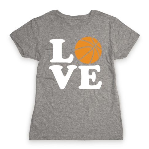 Love Basketball Womens T-Shirt