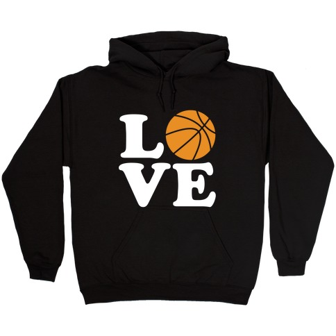 Love Basketball Hooded Sweatshirt