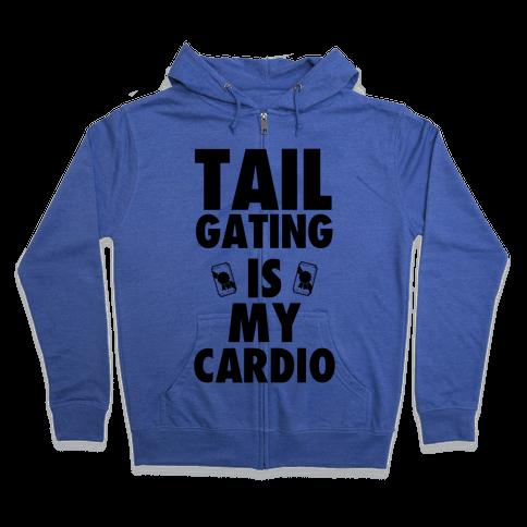 Tailgating is my Cardio Zip Hoodie