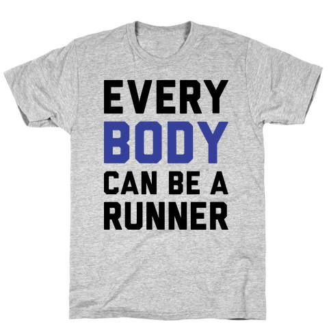 Every Body Can Be A Runner Mens T-Shirt