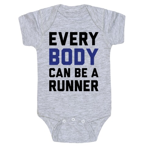 Every Body Can Be A Runner Baby Onesy