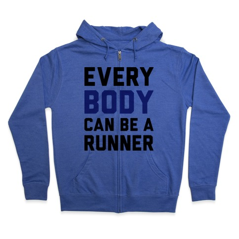 Every Body Can Be A Runner Zip Hoodie