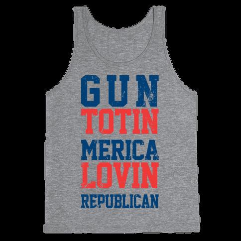 Gun Totin Merica Lovin Republican Tank Top
