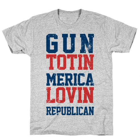 Gun Totin Merica Lovin Republican Mens T-Shirt