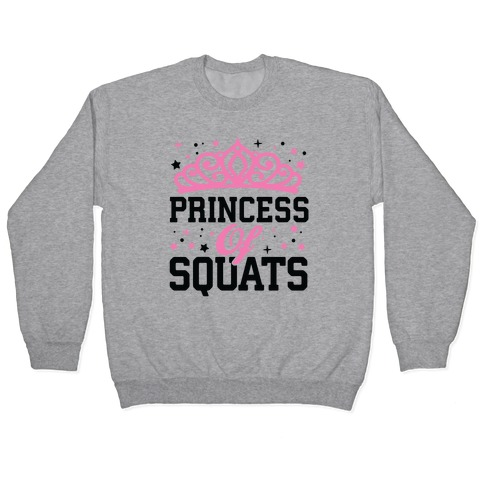Princess Of Squats Pullover
