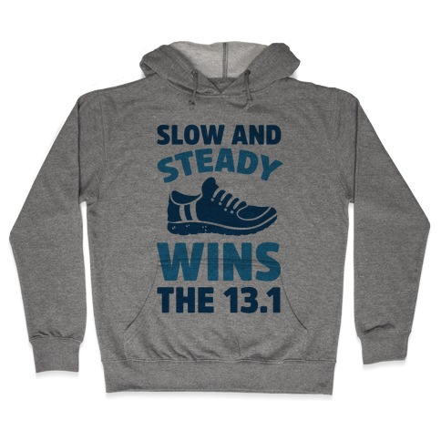 Slow And Steady Wins The 13.1 Hooded Sweatshirt