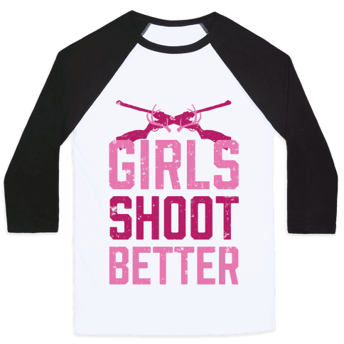 Girls Shoot Better (Rifle) Baseball Tee