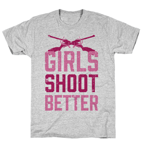 Girls Shoot Better (Rifle) Mens/Unisex T-Shirt