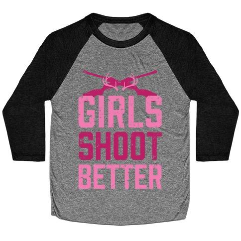 Girls Shoot Better (Rifle) Baseball Tee