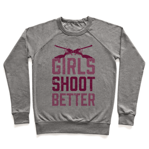 Girls Shoot Better (Rifle) Pullover