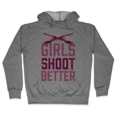 Girls Shoot Better (Rifle) Hooded Sweatshirt